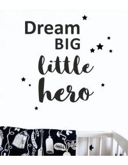 DREAM BIG LITTLE HERO naklejka ścienna 45 x 47 cm