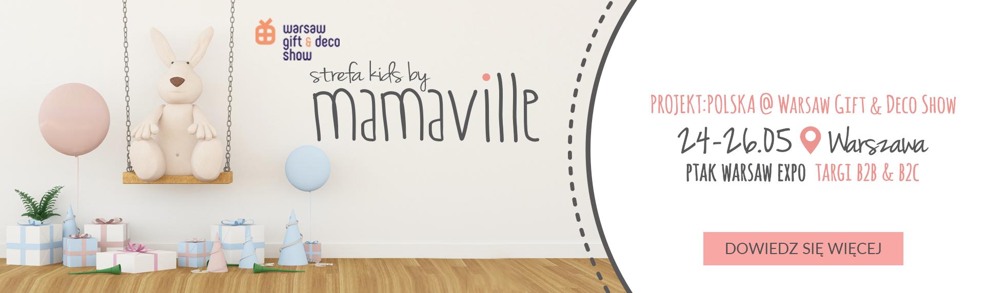 Mamaville na Warsaw Gift & Deco Show STREFA KIDS